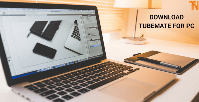 Download TubeMate for PC Windows 10/8/7 (Updated) 2019
