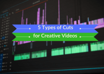 Essential Cuts for Creative and Engaging Videos