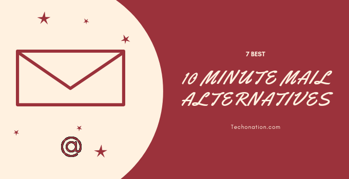 7 Best 10 Minute Mail Alternatives (Disposable Emails) 2019