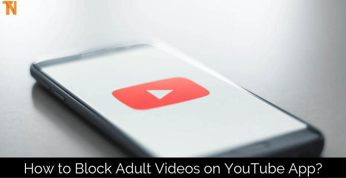 block adult videos on youtube