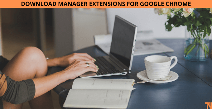 best download manager extensions